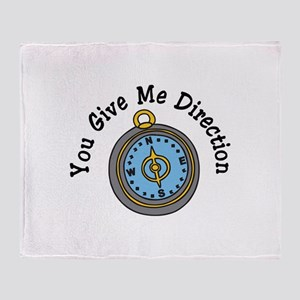 You Give Me Direction Throw Blanket