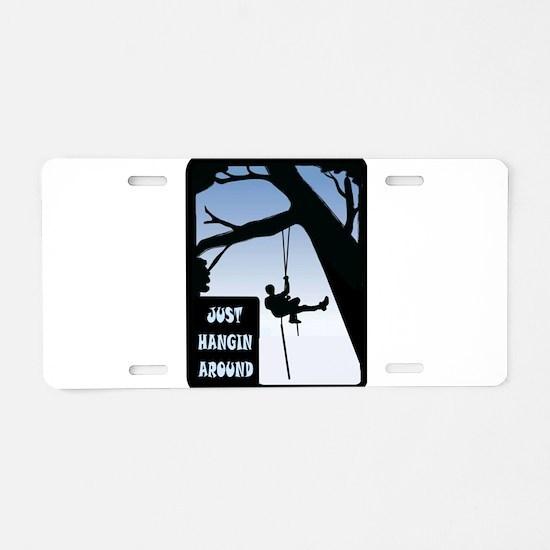 HANGING AROUND Aluminum License Plate