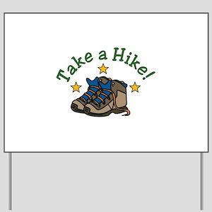 Take a Hike! Yard Sign