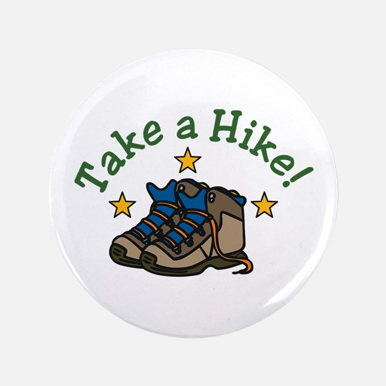 "Take a Hike! 3.5"" Button (100 pack)"