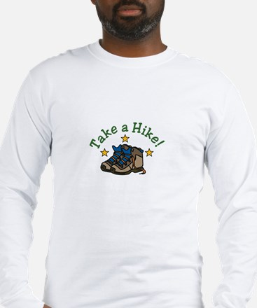 Take a Hike! Long Sleeve T-Shirt