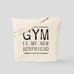 Gym is my new boyfriend. Tote Bag