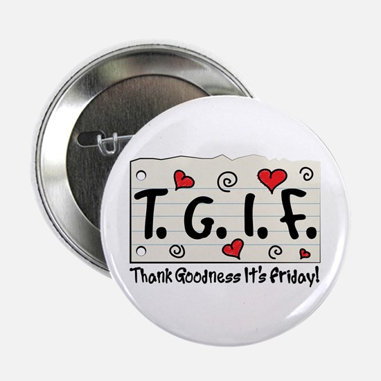 """Thank Goodness It's Friday! 2.25"""" Button"""