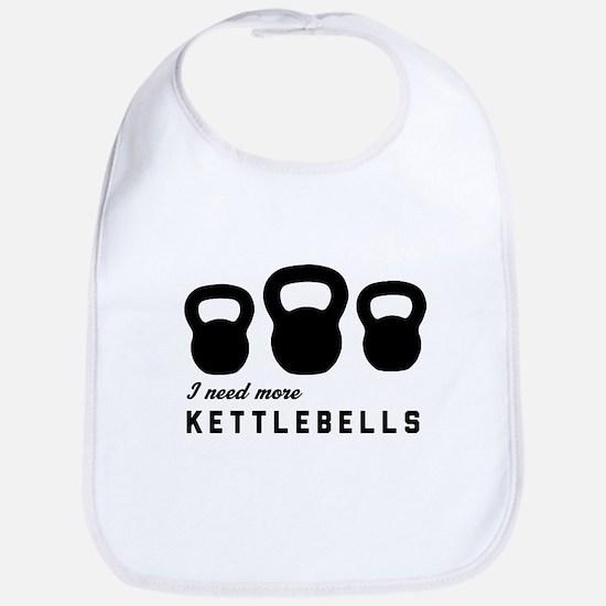 I need more kettlebells Bib