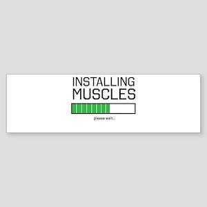 Installing muscles Bumper Sticker