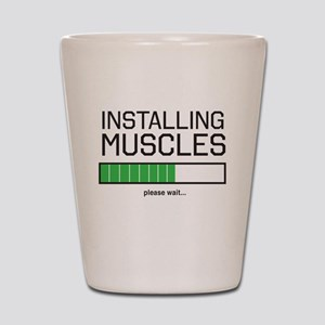 Installing muscles Shot Glass