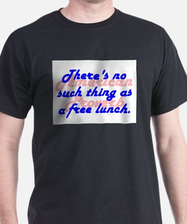 Theres No Such Thing T-Shirt