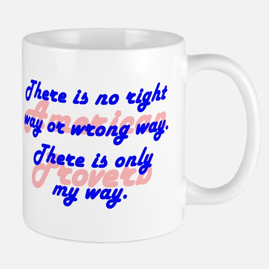 There Is No Right Way Mugs