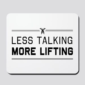Less talking more lifting Mousepad