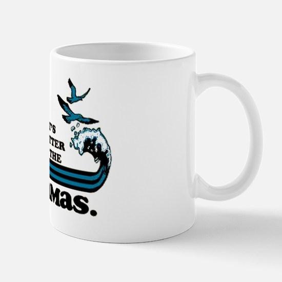 It's better in the Bahamas Mug