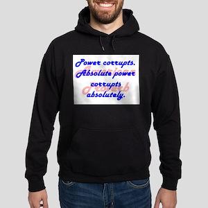 Power Currupts Sweatshirt