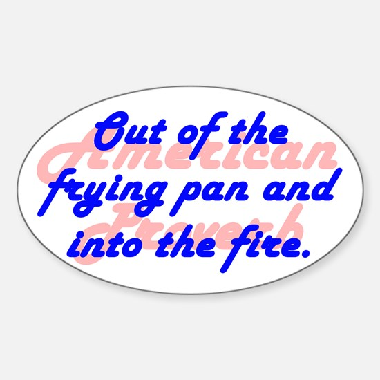 Out of the Frying Pan Decal