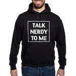 Talk Nerdy To Me Hoodie (dark)