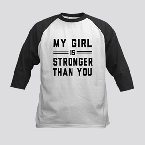 My girl is stronger than you Baseball Jersey