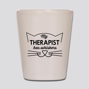 My therapist has whiskers Shot Glass
