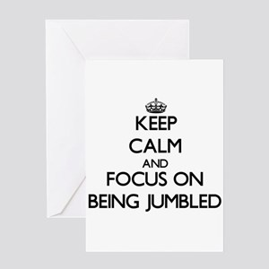 Keep Calm and focus on Being Jumbled Greeting Card