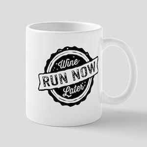 Run Now Wine Later Mugs
