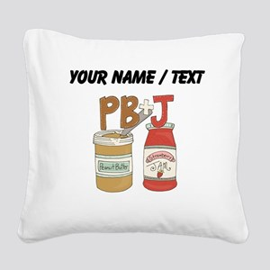Custom Peanut Butter And Jam Square Canvas Pillow