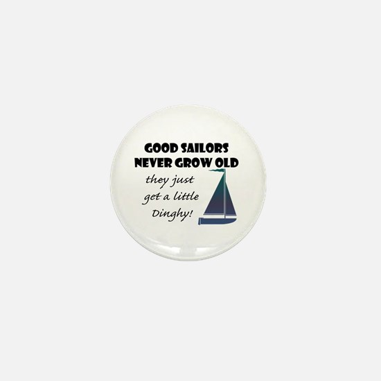 Good Sailors Never Grow Old, They Just Mini Button