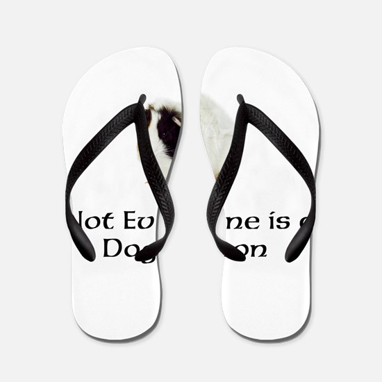 Not Everyone is a Dog Person Flip Flops