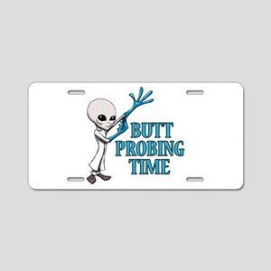 BUTT PROBING TIME Aluminum License Plate