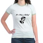 It's Only a Hobby Retro Jr. Ringer T-Shirt