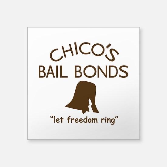 "Chicos Bail Bonds Square Sticker 3"" X 3"""