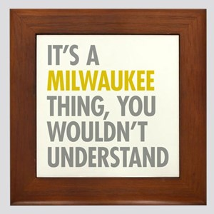 Its A Milwaukee Thing Framed Tile