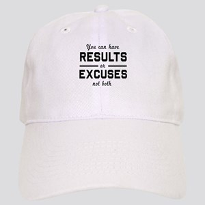 Results or excuses not both Baseball Cap