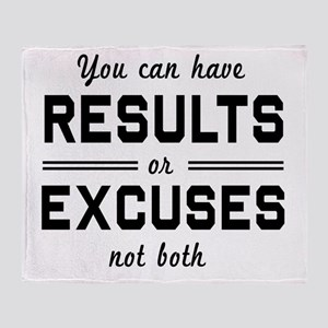 Results or excuses not both Throw Blanket