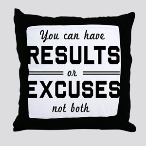 Results or excuses not both Throw Pillow
