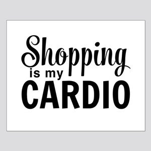 Shopping is my cardio Posters