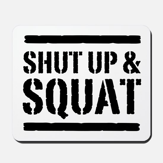 Shut up & squat 2 Mousepad