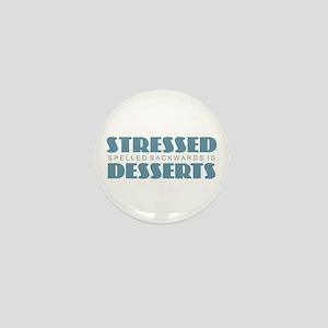 Stressed is Desserts Mini Button