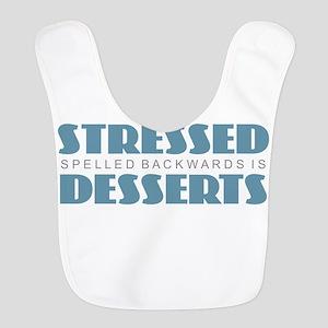 Stressed is Desserts Polyester Baby Bib