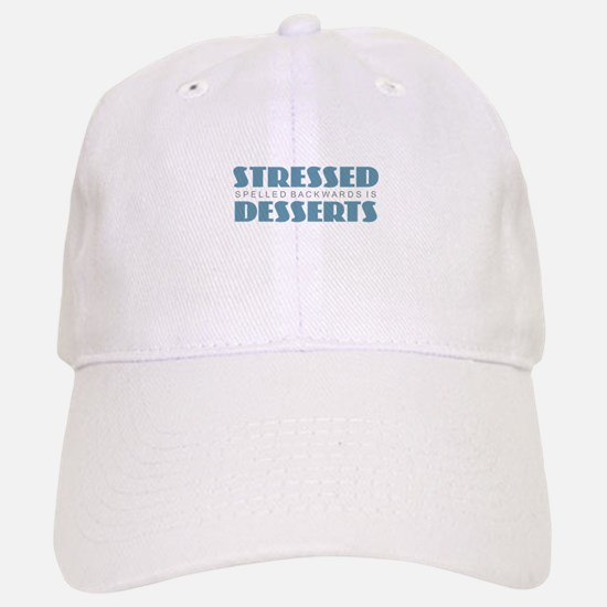 Stressed is Desserts Baseball Baseball Cap