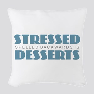Stressed is Desserts Woven Throw Pillow