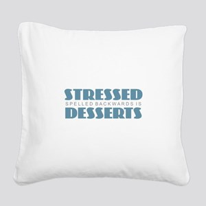 Stressed is Desserts Square Canvas Pillow