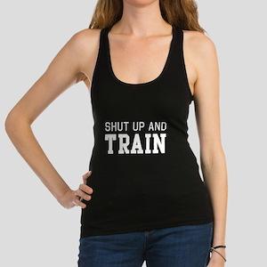 Shut up and train Racerback Tank Top