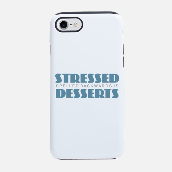 Stressed is Desserts iPhone 7 Tough Case