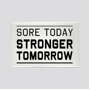 Sore today stronger tomorrow Magnets