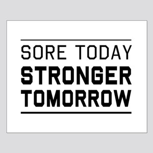 Sore today stronger tomorrow Posters