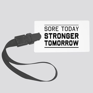Sore today stronger tomorrow Luggage Tag