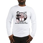 Humorous gifts for mom & dad Long Sleeve T-Shirt