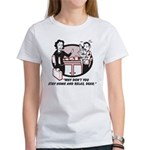 Humorous gifts for mom & dad Women's T-Shirt