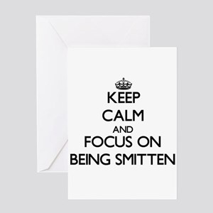 Keep Calm and focus on Being Smitten Greeting Card