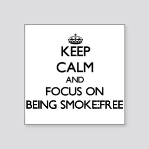 Keep Calm and focus on Being Smoke-Free Sticker