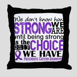 Pancreatic Cancer HowStrongWeAre Throw Pillow