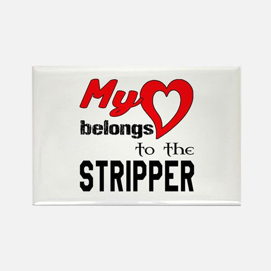 My Heart belongs to the Stripper Rectangle Magnet