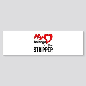 My Heart belongs to the Stripper Sticker (Bumper)